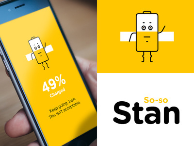 Stan can be your best friend, your worst friend, your saviour, your annoyance. You get the picture... Just keep him charged and things will
