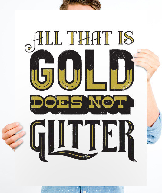 All That Is Gold #quote #type #lettering #poster