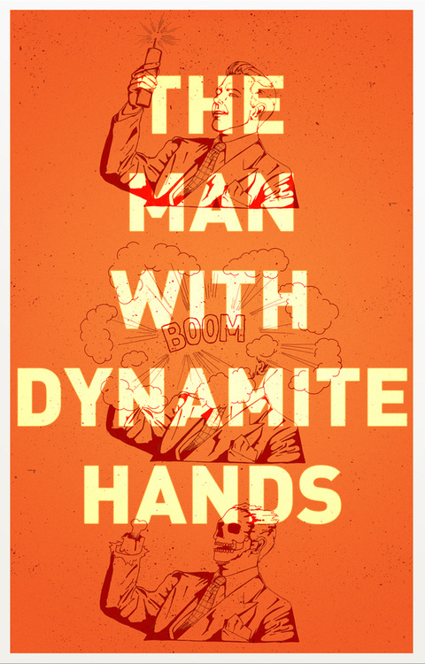 visualgraphic:The man with the dynamite hands #dynamite