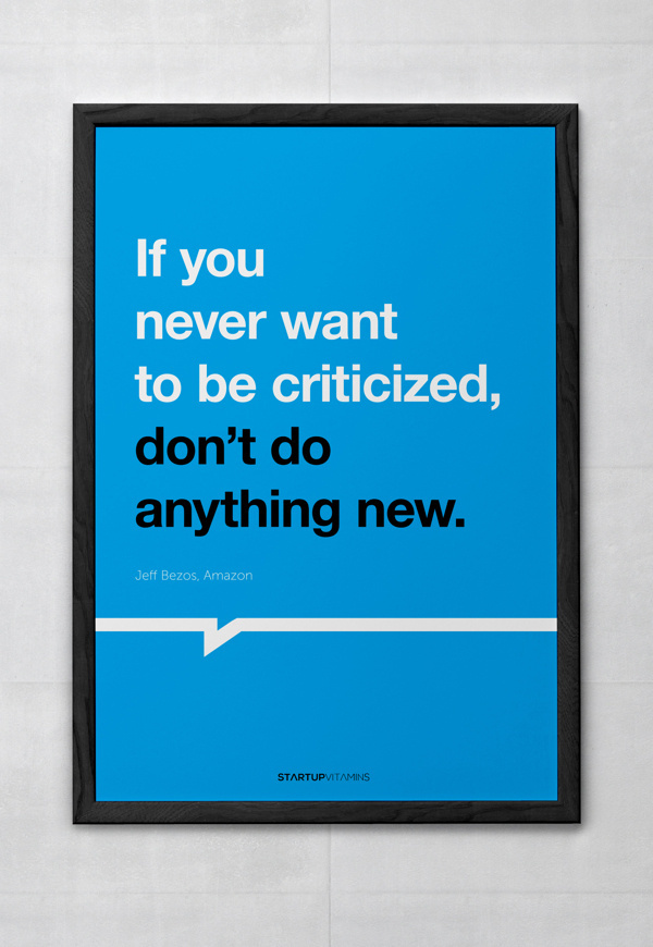 If you never want to be criticized, don't do anything new - Startupvitamins posters on Behance #quote #motivation #minimal #poster #helvetica #typography