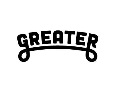 Dribbble - Greater by Chandler Van De Water #type #lettering #logo