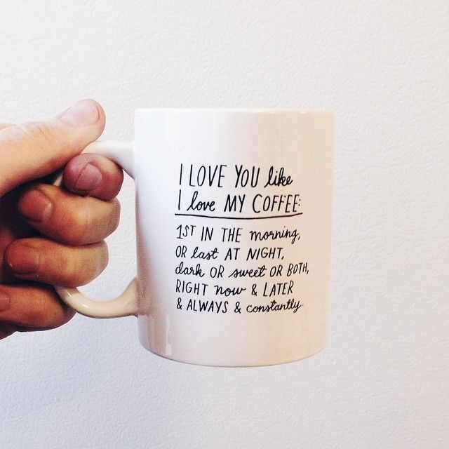 I love you like I love my coffee