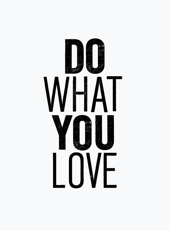 """Typography Art """"Do What You Love"""" #inspiration #white #black #art #and #typography"""