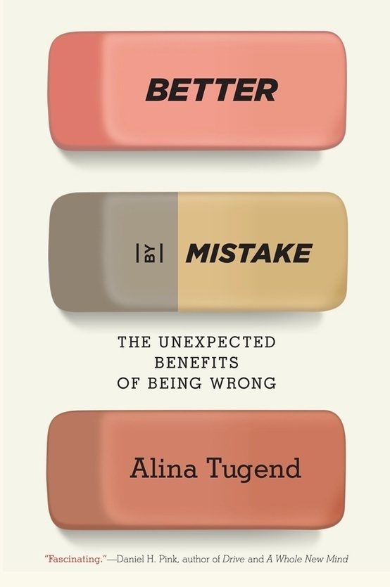 Better By Mistake by Alina Tugend #cover #eraser #book