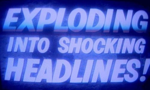 exploding into shocking headlines | Flickr - Photo Sharing! #film #stills #typography