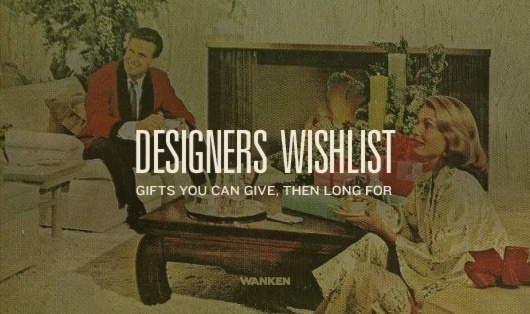 WANKEN - The Blog of Shelby White #christmas #wishlist #vintage #designers