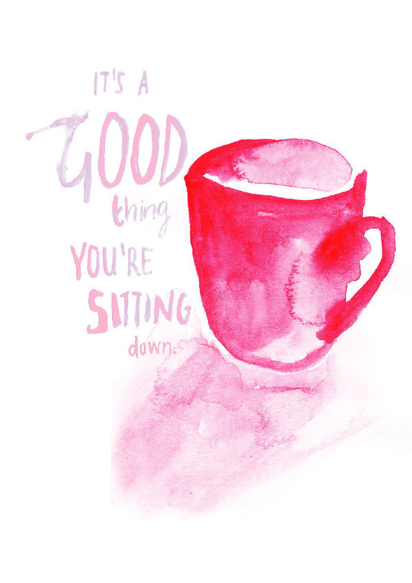 Illustration #ink #water #pink #paint #tea #sitting #good #typography