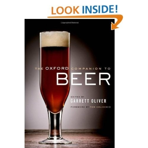 The Oxford Companion to Beer: Garrett Oliver,Tom Colicchio: 9780195367133: Amazon.com: Books #beer