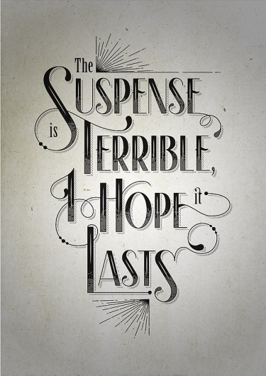 All sizes | The Suspense is terrible… | Flickr - Photo Sharing! #typography
