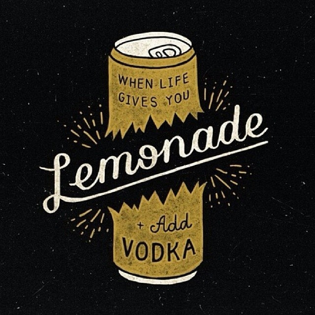 When life gives you Lemonade& Add some Vodka - Lettering by Anton Gorbunov #lemonade #vodka #typography