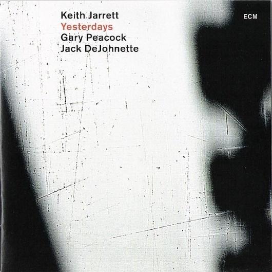 Images for Keith Jarrett / Gary Peacock / Jack DeJohnette - Yesterdays #album #akzidenz #minimalism #cover #ecm #grotesk #records