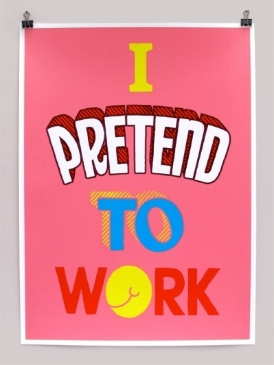 I pretend to work - Andy Smith Illustration #andy #i #smith #pretend #screenprint #poster #to #work