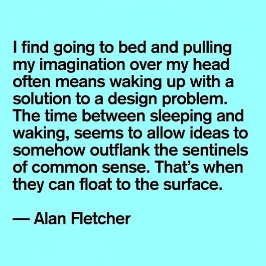 Quote: Alan Fletcher | News and views #quote #alan #fletcher