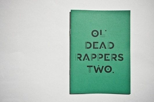 Ol' Dead Rappers Two - Workshop Graphic Design & Print - Leeds, West Yorkshire #type #identity #workshop