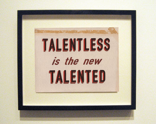 Talentless via this isn't happiness™ #talentless #singage #lettering #sign #talent #painting #typography