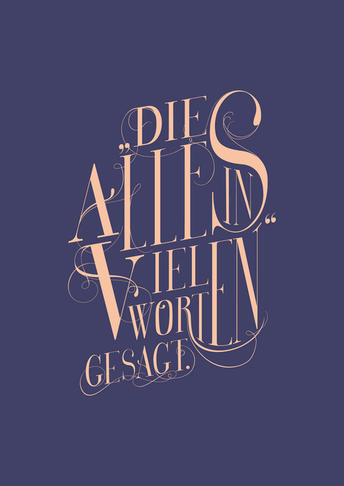 http://www.behance.net/gallery/All this said in so many words/10365367 #calligraphy #quote #quotation #poster #typography