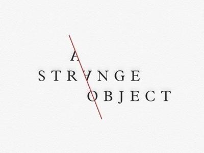 A strange object #design #graphic #identity #craftsmanship #quality #typography