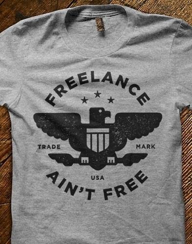 Freelance Aint Free - Design Work Life #logo #tshirt #shirt #freelance