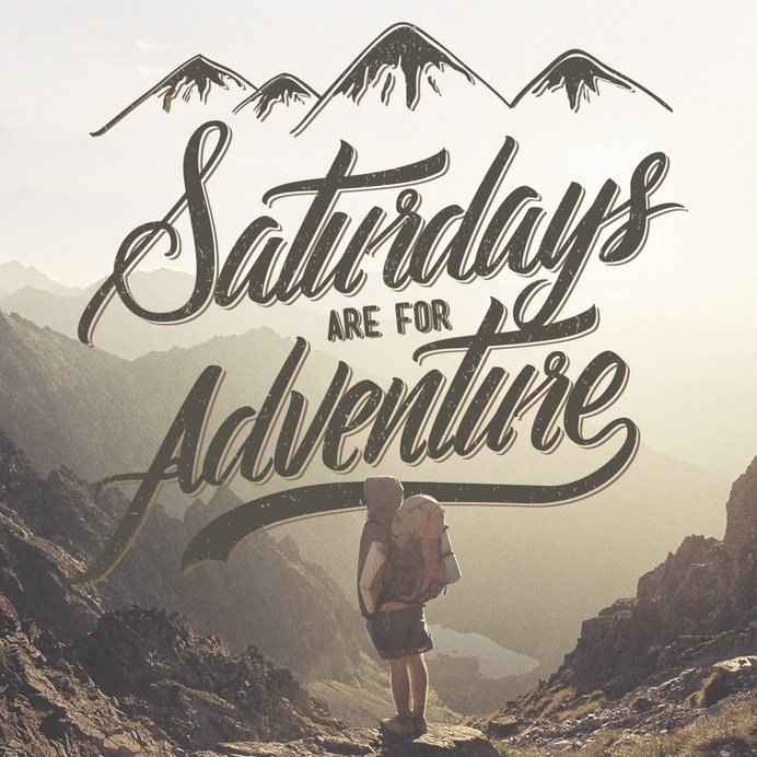 SATURDAYS ARE FOR ADVENTURE #inspiration #adventure #lettering #typography