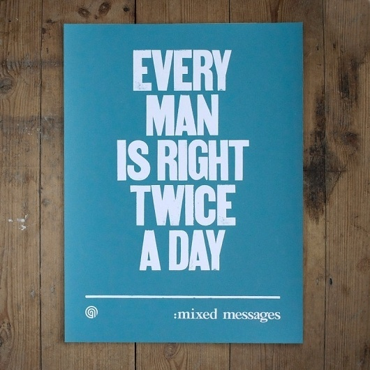 Every Man Is Right Twice A Day - anthonyoram #type #print #wood #screen