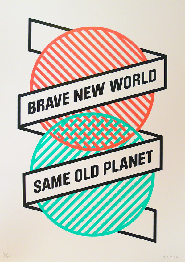 BRAVE NEW WORLD SAME OLD PLANET #self #illustration #portrait #screenprint