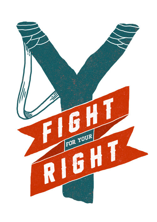 All sizes   fight for your right   Flickr Photo Sharing! #orka #illustration #abo #typography