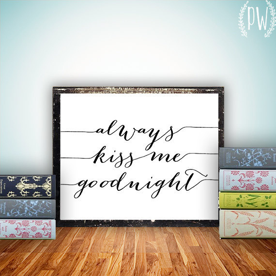 Always Say Goodnight Quotes: Quote Print, Always Kiss Me Goodnight Printable Wall Art
