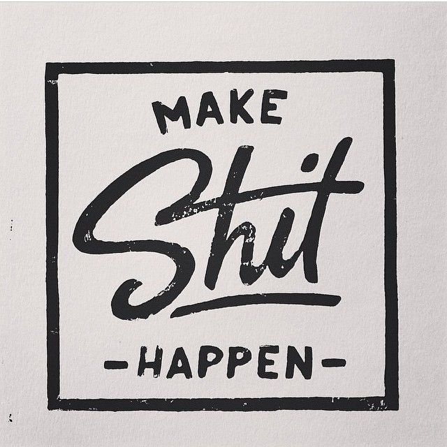 Make shit Happen by Franz Jeitz