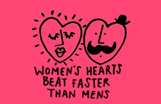 Women's hearts beat faster than mens - Learn Something Every Day #young #pink #learn #illustration #somthing #cute #everyday