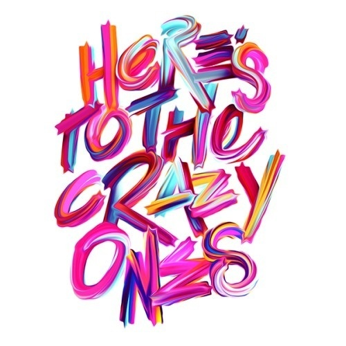 "Typeverything.com ""Heres to the crazy ones"" by Luke Choice. #typography"