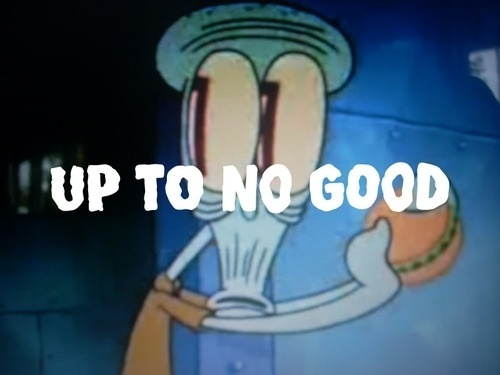 Up To No Good #clothing #sponge #bob #squidward #good #brand #up #uptonogood #type #to #no