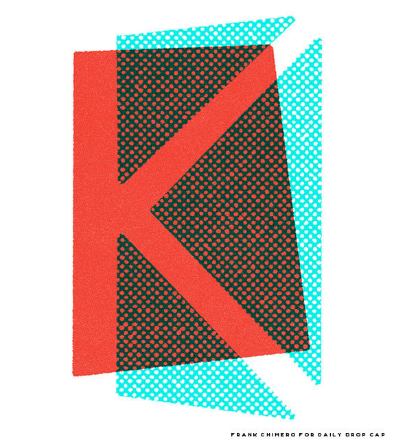 "Drop Cap ""K"" #chimero #typography"