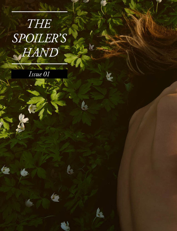 Cover for Issue 01 of The Spoiler's Hand #girl #print #design #pretty #publication #thespoilershand #cover #digital #artowork #photography #skin #editorial #magazine #leaves