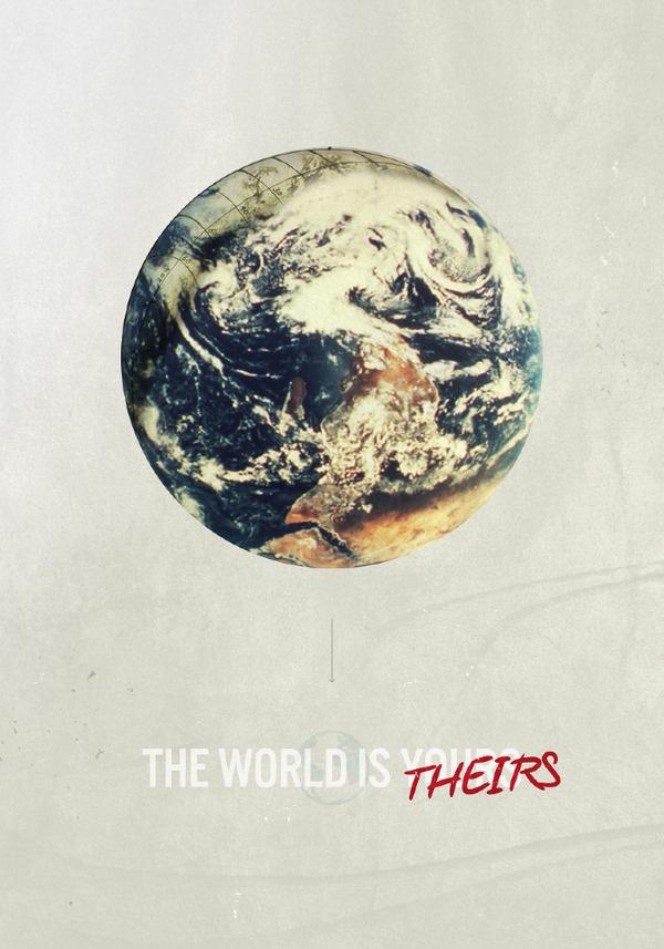 The World is Theirs #globe #plans #world #dnlkrgr #earth #little #makenlp #nlp #no