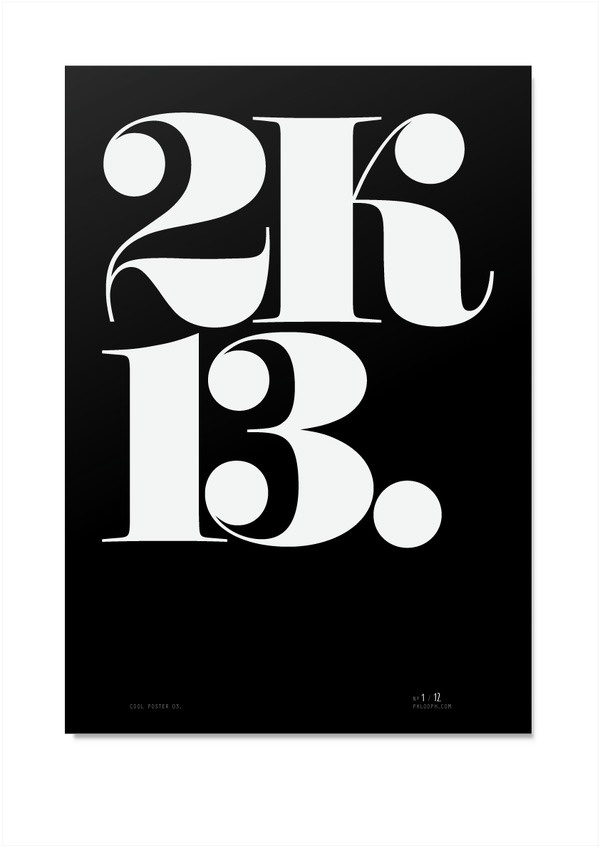 saying 2k13 is cool. #type #poster #screen print #black and white #font #cool #fat #2k13 #not cool