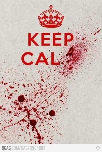 9GAG - Keep Calm... #blood #slogan #poster