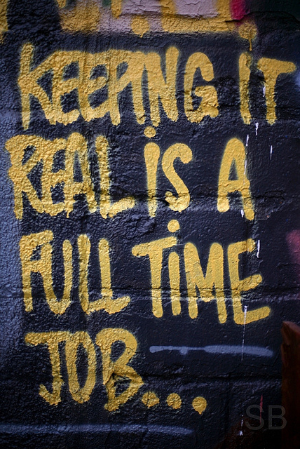 Keeping It Real Is A Full Time Job #graffiti