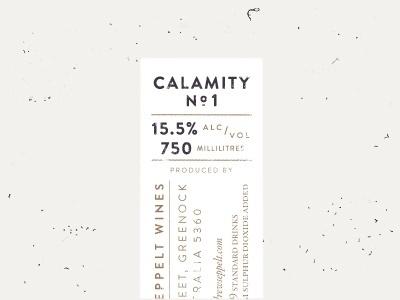 Dribbble - Calamity No.1 Label Lock up by CJ Rhodes #design #label #calamity #wine #no #typography