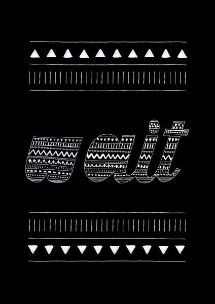 Wait (Black) Art Print #lettering #pattern #handlettering #type #typography