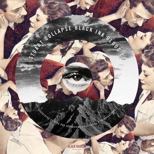 Stuart Collapse Black Ink Blood EP - 13decembre - Séverin Boonne #music #collage