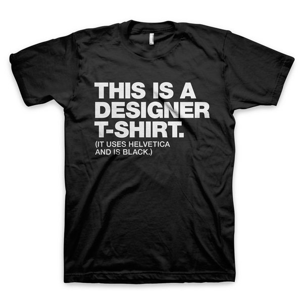"""""""This is a designer t shirt"""" Design and Typography T Shirts #designer #design #graphic #tshirt #black #tee #helvetica"""