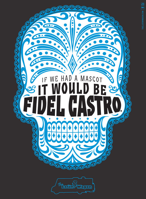 Latin Wagon: Fidel Castro #mexican #skull #typography