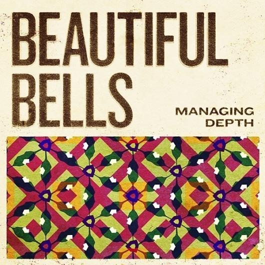 Beautiful Bells - Managing Depth : H/34 : Creative Work, By Alex Koplin #cover #album