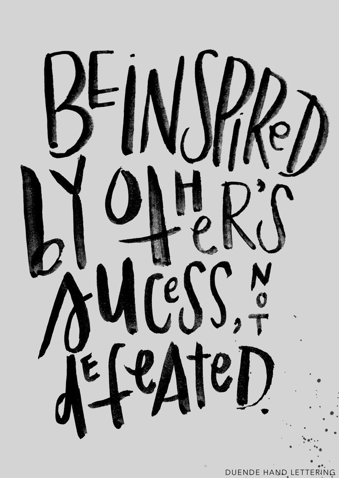 Be Inspired by other success, not defeated #lettering #hand #brush #typography