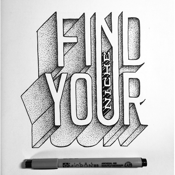 Find Your Niche……then own it! #typography