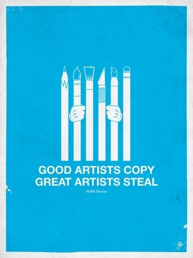 Moxy Creative - Great Artists Steal on yay!everyday #quote #design #poster