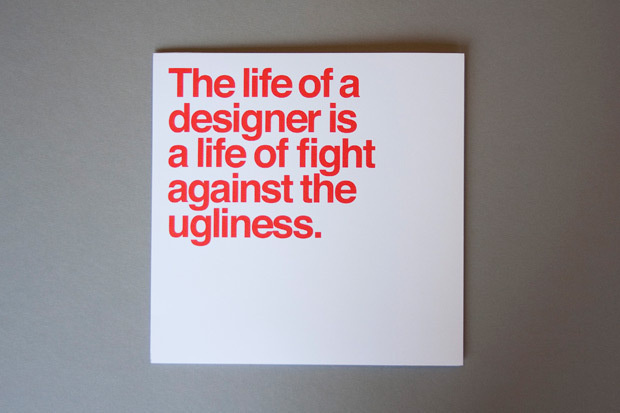 """""""The life of a designer is a life of fight against the ugliness."""" - Massimo Vignelli #massimo #helvetica #vignelli"""