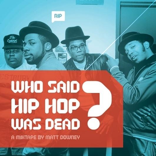 Who Said Hip Hop Was Dead By Matt Downey - Designers.MX #hiphop #orange #blue