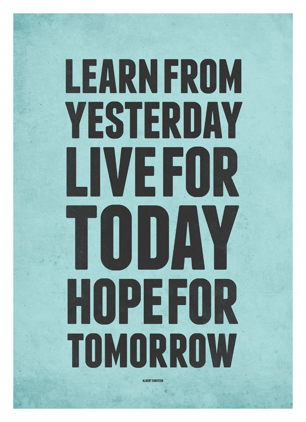 Live For Today Quotes Custom Best Print Poster Learn Yesterday Live Images On Designspiration