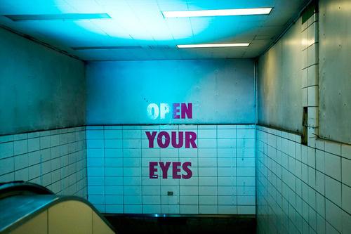 open your eyes #signs #subway #art #graffiti